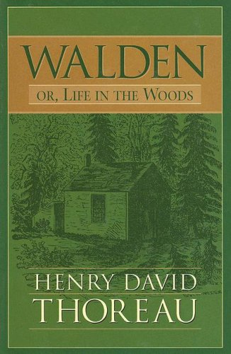 Walden Or, Life in the Woods: Thoreau, Henry David