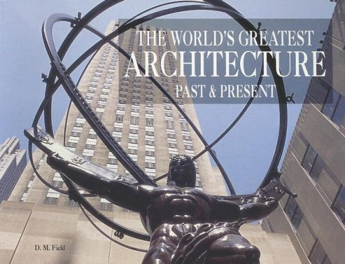 9780785822394: The World's Greatest Architecture: Past and Present