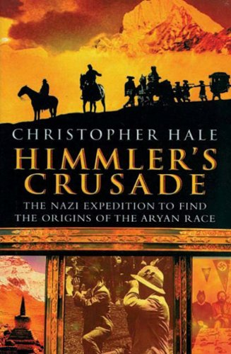 9780785822547: Himmler's Crusade: The Nazi Expedition to Find the Origins of the Aryan Race