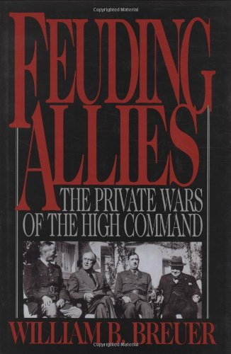 9780785822554: Feuding Allies: The Private Wars of the High Command
