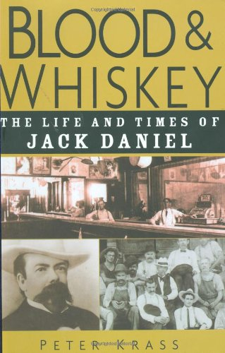 9780785822615: Blood & Whiskey: The Life and Times of Jack Daniel