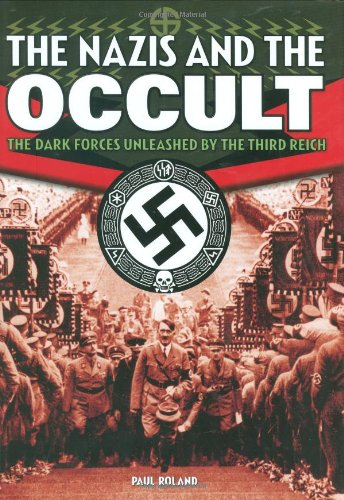 9780785823087: The Nazis and the Occult: The Dark Forces Unleashed by the Third Reich