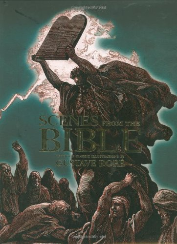 Scenes from the Bible: Gustave Dore (Illustrator),