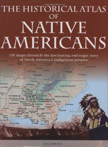 Historical Atlas of Native Americans: Barnes, Ian