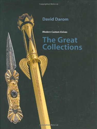 The Great Collections: Modern Custom Knives: Darom, David