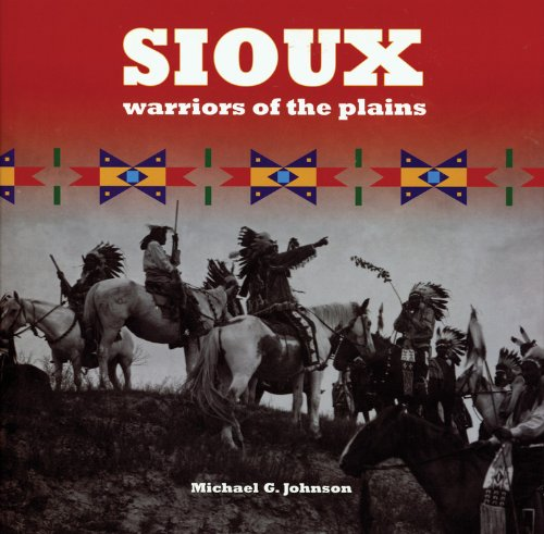9780785823971: Sioux: Warriors of the Plains