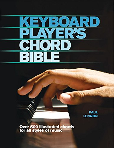 9780785824558: Keyboard Player's Chord Bible: Over 500 Illustrated Chords for All Styles of Music