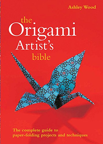 Origami Artist's Bible (Artist's Bibles): Wood, Ashley