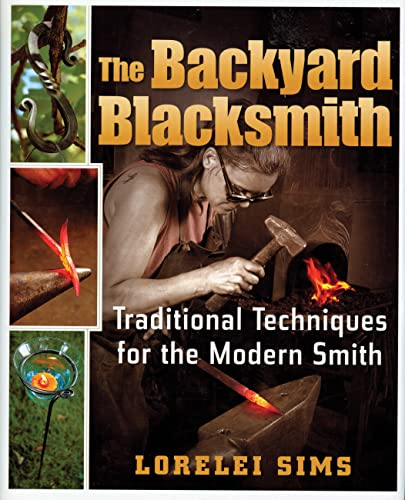 9780785825678: The Backyard Blacksmith: Traditional Techniques for the Modern Smith