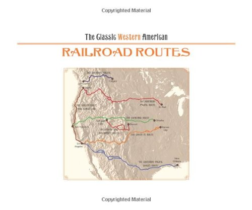 The Classic Western American Railroad Routes: Cooper, Bruce Clement,