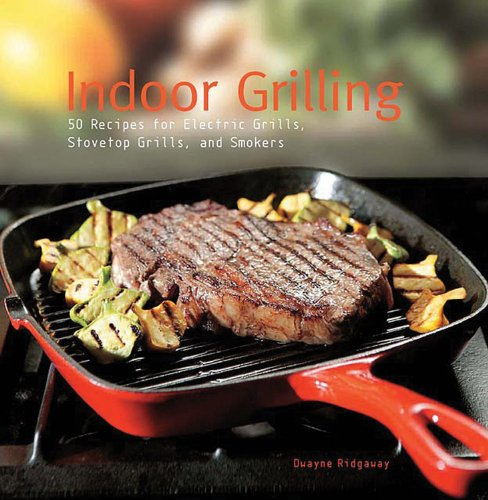 9780785826354: Indoor Grilling: 50 Recipes for Electric Grills, Stovetop Grills, and Smokers
