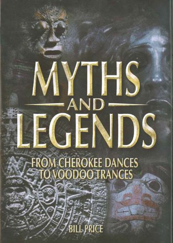 9780785826491: Myths and Legends: From Cherokee Dances to Voodoo Trances