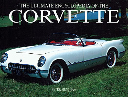 9780785826972: The Ultimate Encyclopedia of the Corvette