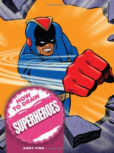 9780785827184: How to Draw Superheroes (How to Draw (Chartwell Books))