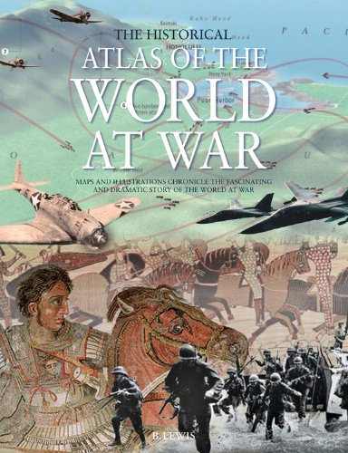 9780785827450: The Historical Atlas of the World At War