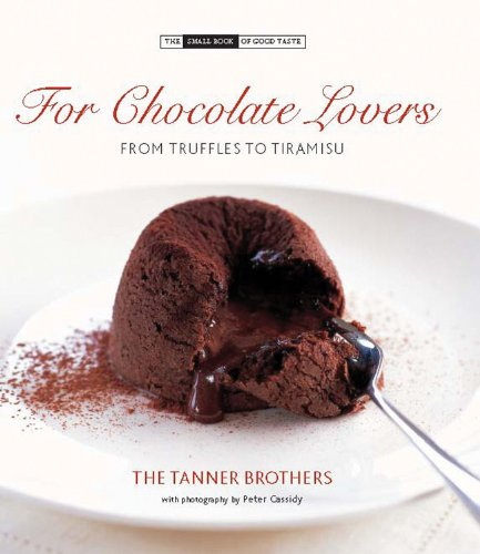 9780785827641: For Chocolate Lovers: From Truffles to Tiramisu (Small Book of Good Taste)