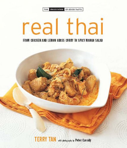 9780785827665: Real Thai: From Chicken and Lemon Grass Curry to Spicy Mango Salad (The Small Book of Good Taste)