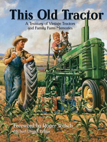 This Old Tractor: A Treasury of Vintage Tractors and Family Farm Memories (0785827749) by Michael Dregni