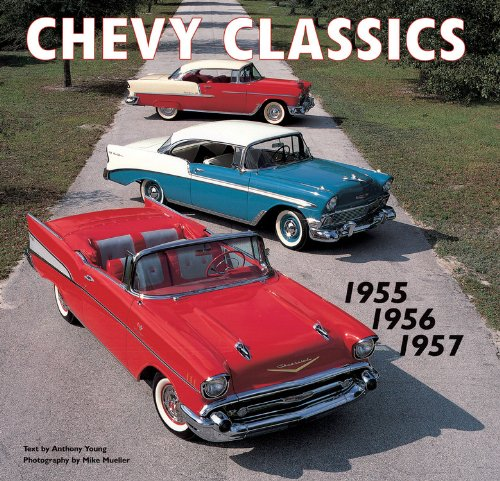 Chevy Classics: 1955 1956 1957: Anthony Young