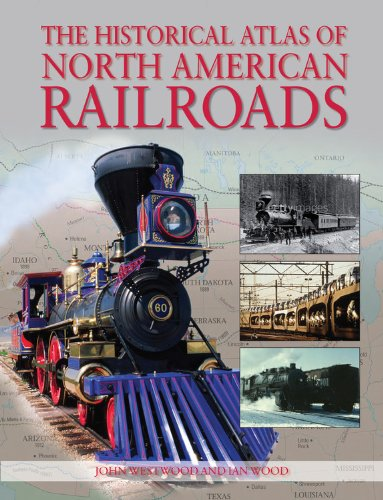 9780785827818: The Historical Atlas of North American Railroads