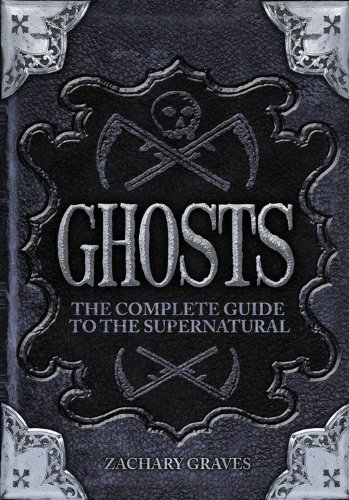9780785827894: Ghosts: The Complete Guide to the Supernatural