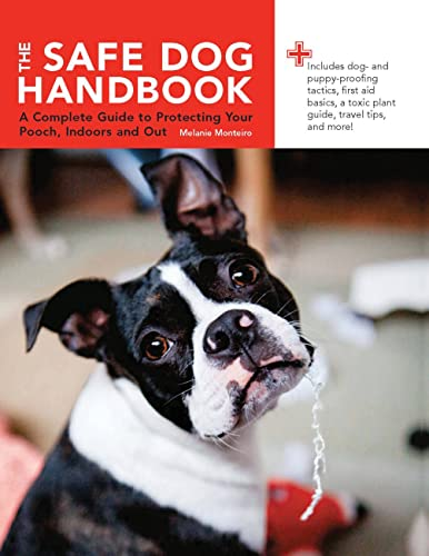 9780785828105: The Safe Dog Handbook: A Complete Guide to Protecting Your Pooch, Indoors and Out