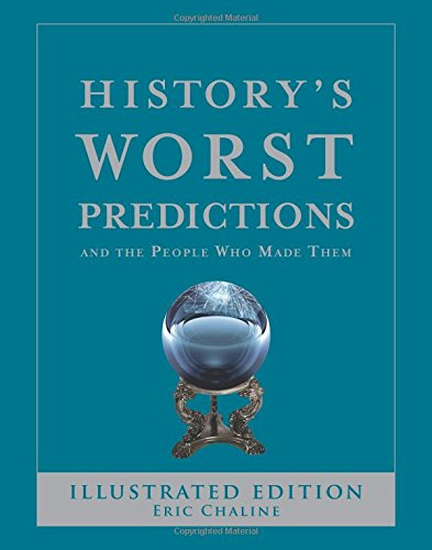 9780785828136: History's Worst Predictions: And the People Who Made Them