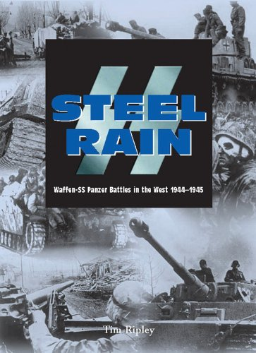 9780785828686: Steel Rain: Waffen-SS Panzer Battles in the West 1944-1945