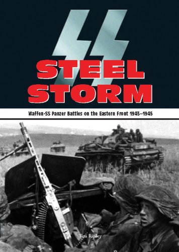 9780785828693: Steel Storm: Waffen-SS Panzer Battles on the Eastern Front 1943-1945