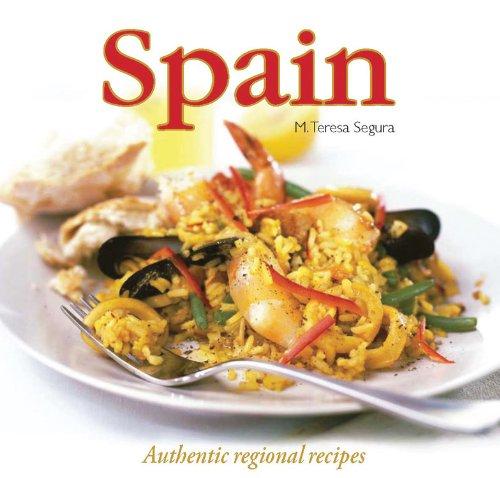 Spain: Authentic Regional Recipes: Segura, M. Teresa