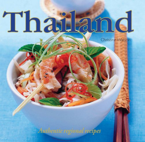 Thailand: Authentic Regional Recipes (0785828737) by Christine Watson