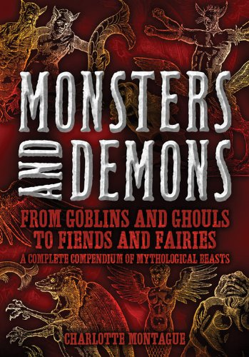 Monsters and Demons: From Goblins and Ghouls: Montague, Charlotte