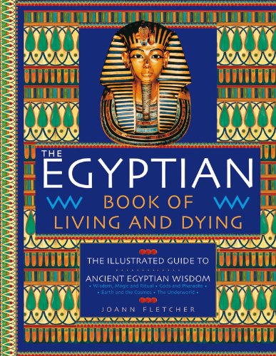 9780785828839: The Egyptian Book of Living and Dying: The Illustrated Guide to Ancient Egyptian Wisdom