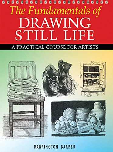 9780785828891: The Fundamentals of Drawing Still Life: A Practical Course for Artists