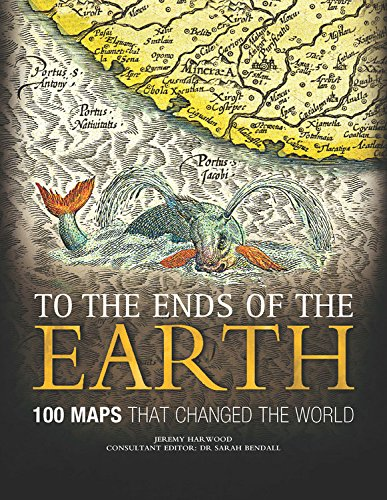 9780785828983: To the Ends of the Earth: 100 Maps that Changed the World