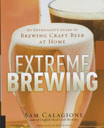9780785829065: Extreme Brewing: An Enthusiast's Guide to Brewing Craft Beer at Home