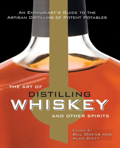 9780785829072: The Art of Distilling Whiskey and Other Spirits: An Enthusiast's Guide to the Artisan Distilling of Potent Potables