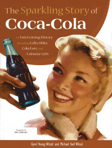 9780785829195: The Sparkling Story of Coca-Cola: An Entertaining History including Collectibles, Coke Lore, and Calendar Girls