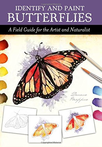 9780785829416: Identify and Paint Butterflies: A Field Guide for the Artist and Naturalist
