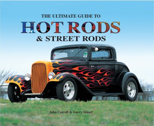 The Ultimate Guide to Hot Rods and Street Rods (0785829598) by John Carroll; Garry Stuart