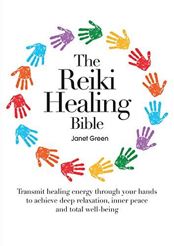 9780785829645: The Reiki Healing Bible: Transmit Healing Energy Through Your Hands to Achieve Deep Relaxation, Inner Peace and Total Well Being