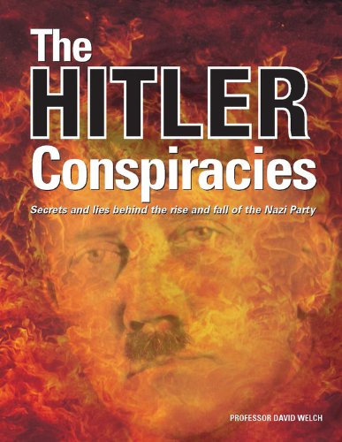 9780785829690: The Hitler Conspiracies: Secrets and Lies Behind the Rise and Fall of the Nazi Party