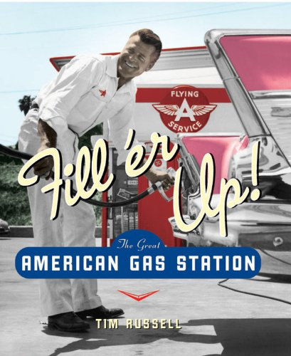 9780785829867: Fill'er Up!: The Great American Gas Station
