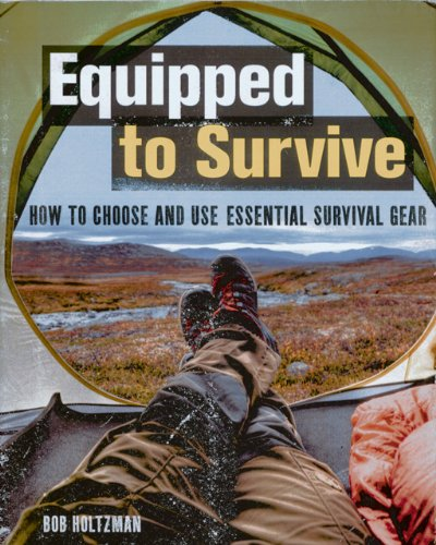 9780785829874: Equipped to Survive: How to Choose and Use Essential Survival Gear