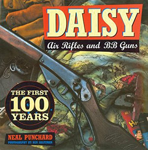 9780785829928: Daisy Air Rifles and BB Guns: The First 100 Years