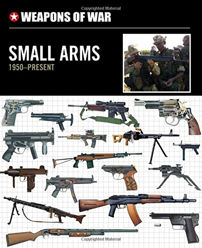 9780785829980: Small Arms 1950-Present (Weapons of War)