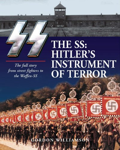 9780785830122: The SS: Hitler's Instrument of Terror: The Full Story from Street Fighters to the Waffen-SS