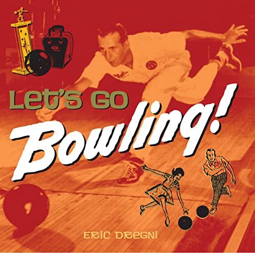 Let's Go Bowling: Eric Dregni
