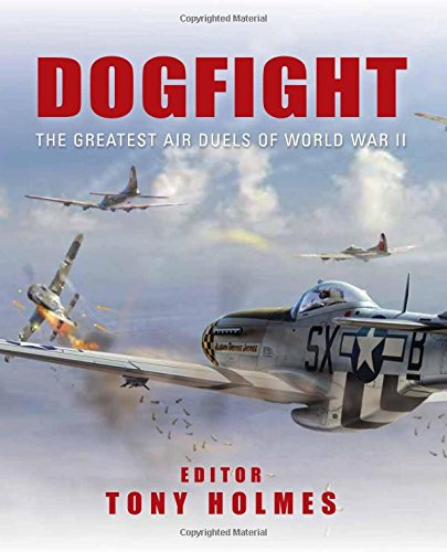 9780785830283: Dogfight: The Greatest Air Duels of World War II