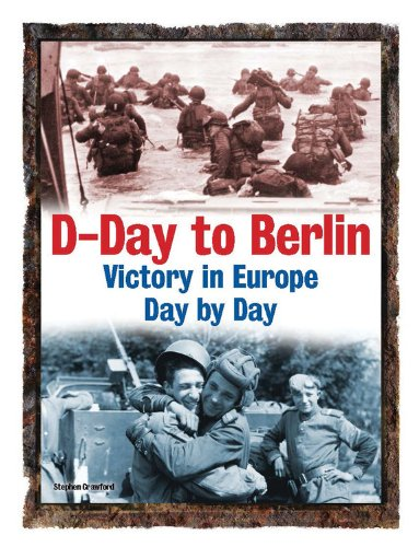 9780785830290: D-Day to Berlin: Victory in Europe Day by Day